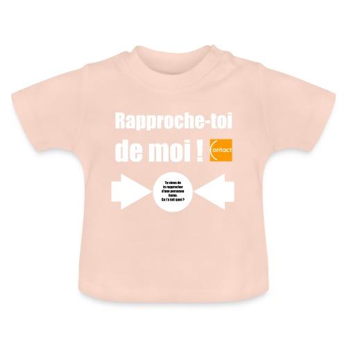 Rapproche-toi d'un homo - T-shirt Bébé