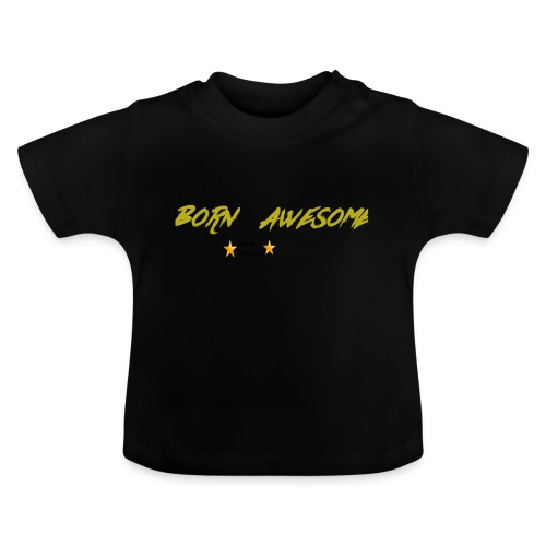 born awesome - Baby T-Shirt