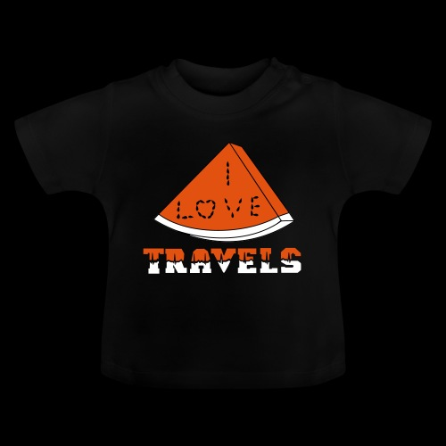 I LOVE TRAVELS FRUITS for life - Baby T-Shirt