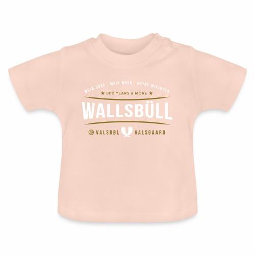 Wallsbüll - mein Dorf, mein Wald, meine Wikinger - Baby T-Shirt
