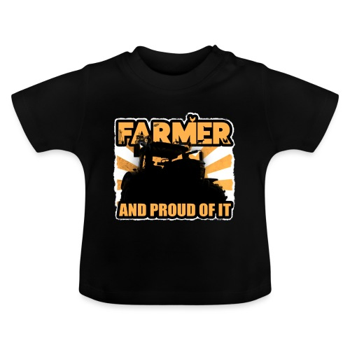 Farmer, and proud of it - Baby T-shirt