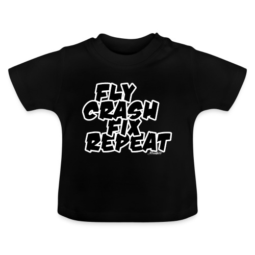 FlyCrashFixRepeat signed - Baby T-Shirt