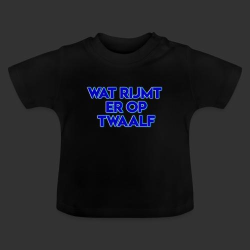 wat rijmt er op twaalf - Baby T-shirt