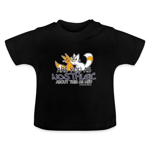 Nostalgia Hurts - Baby T-Shirt
