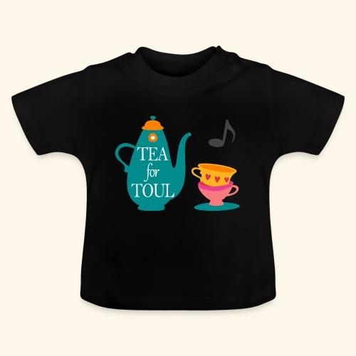 Tea for Toul - T-shirt Bébé