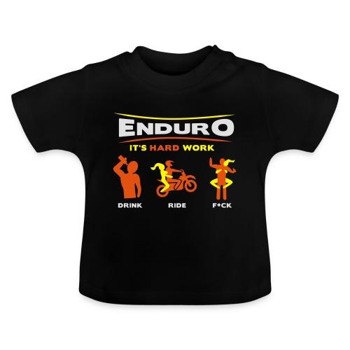 Enduro - It's hard work BlackShirt - Baby T-Shirt