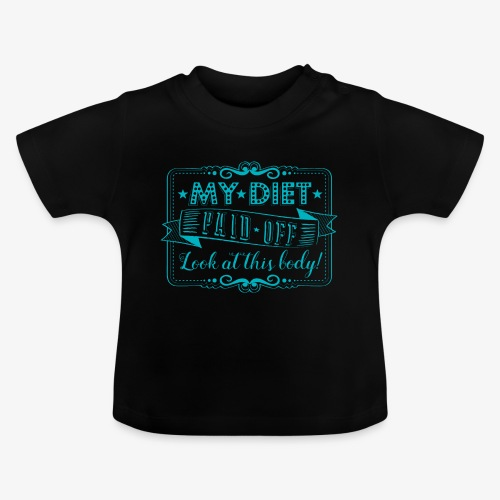 Handlettering My diet paid off (Turqoise) - Baby T-shirt