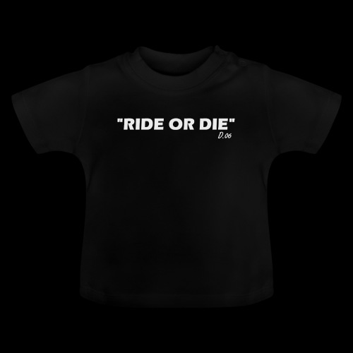 Ride or die (blanc) - T-shirt Bébé
