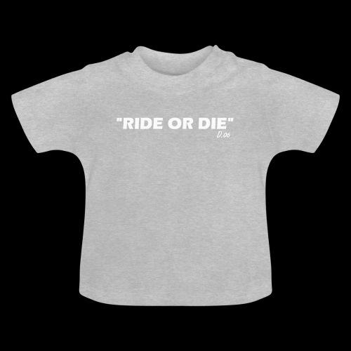 Ride or die (blanc) - T-shirt Bébé