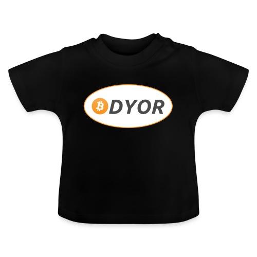 DYOR - option 2 - Baby T-Shirt