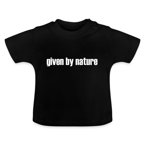 given by nature white - Baby T-Shirt