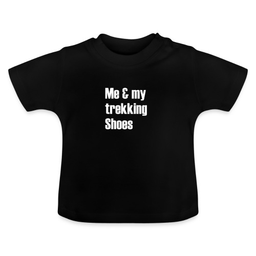 Me and my trekking shoes - Baby T-Shirt