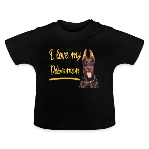 Dobermann Pinscher - I love my Doberman - Baby T-Shirt