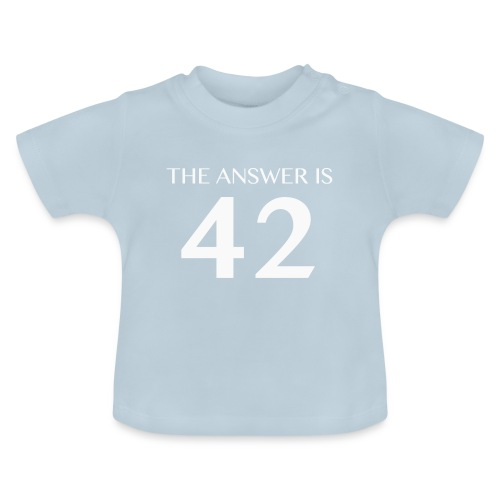 The Answer is 42 White - Baby T-Shirt