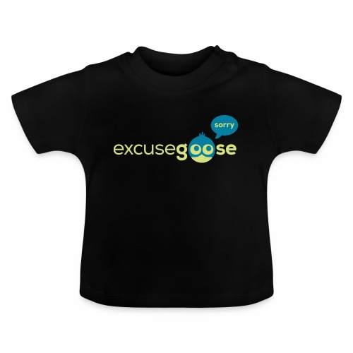 excusegoose 01 - Baby T-Shirt