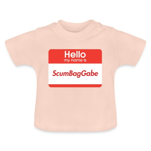 Hello My Name Is ScumBagGabe - Baby T-Shirt