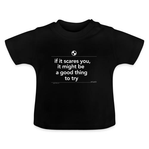 if it scares you Seth Godin white - Baby T-shirt
