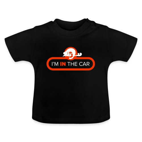 I'm in the car - Baby T-Shirt