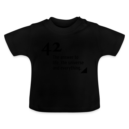 42 - the answer - Baby T-Shirt