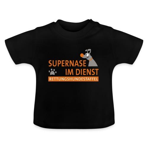 Supernase im Dienst - Baby T-Shirt