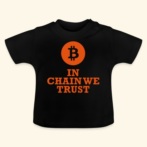 Bitcoin: In chain we trust - Baby T-Shirt