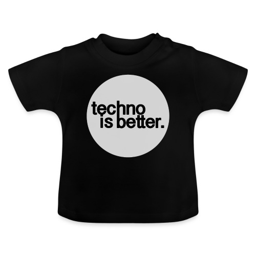 techno is better - Koszulka niemowlęca