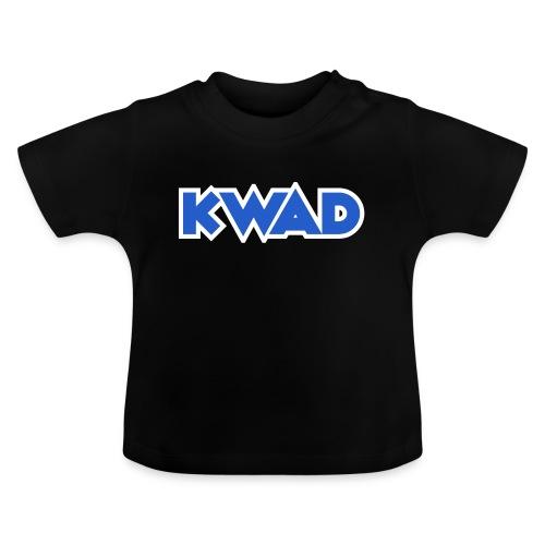 KWAD - Baby T-Shirt