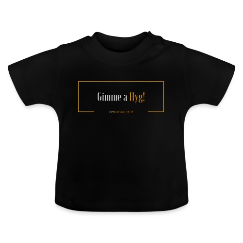 Gimme a Hyg, Grey and Orange - Baby T-Shirt