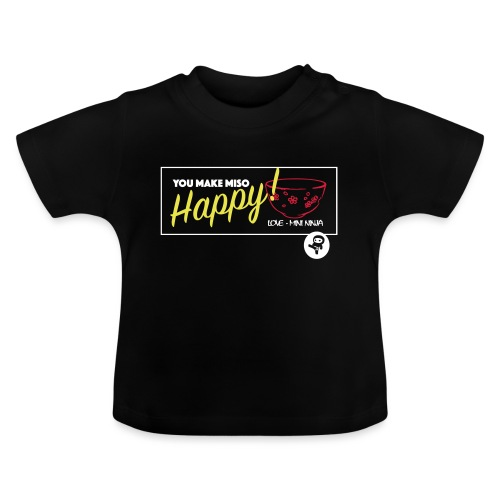 You make miso happy :) - Baby T-Shirt