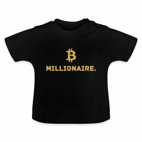 Millionaire. X Bitcoin Millionaire. - Baby T-Shirt