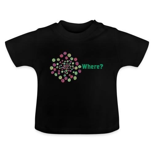 Where? - Baby T-Shirt