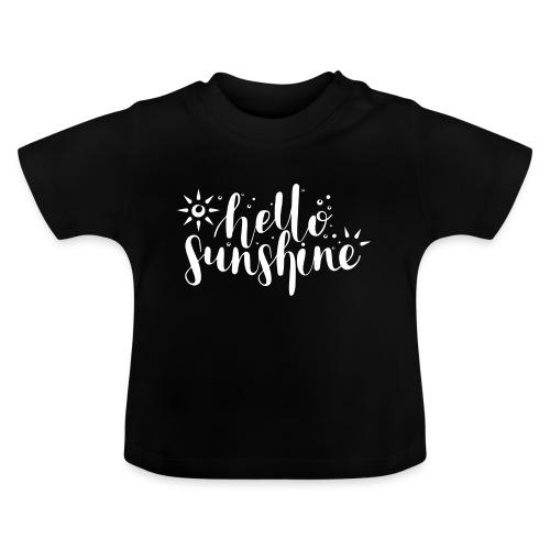 Hello Sunshine - Baby T-Shirt