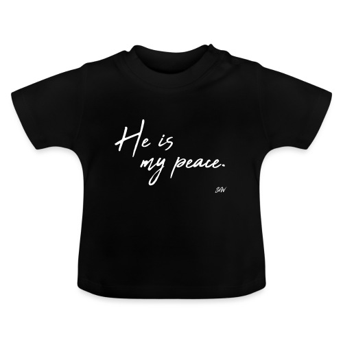 He is my peace. - T-shirt Bébé