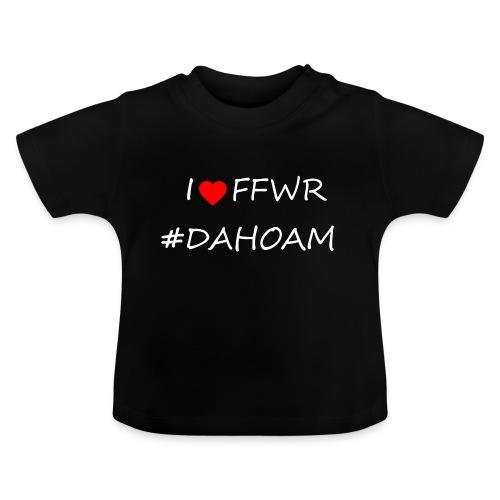 I ❤️ FFWR #DAHOAM - Baby T-Shirt
