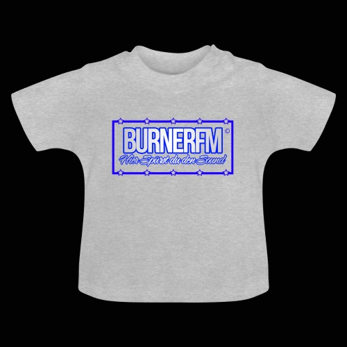 BurnerFM Hier Sürst du den Sound - Baby T-Shirt
