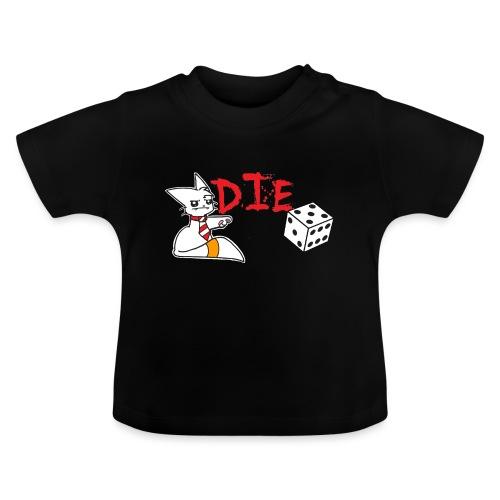 DIE - Baby T-Shirt