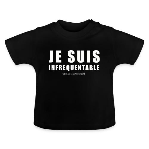 JE SUIS INFREQUENTABLE png - T-shirt Bébé