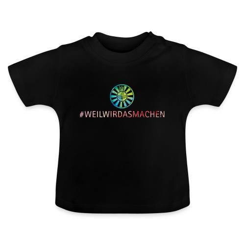 RT weilwirdasmachen - Baby T-Shirt