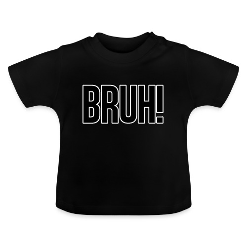 bruh - T-shirt Bébé