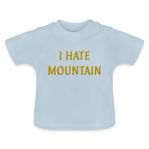 hate mountain - Baby T-Shirt