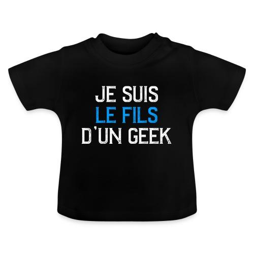 Je suis le fils d'un GEEK - blanc et bleu - T-shirt Bébé