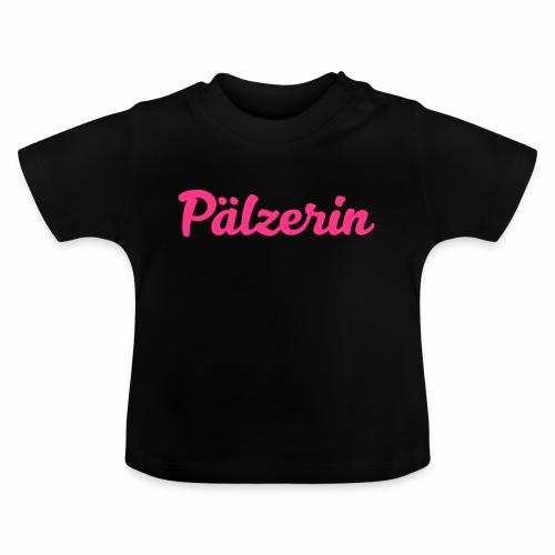 Pälzerin - Baby T-Shirt