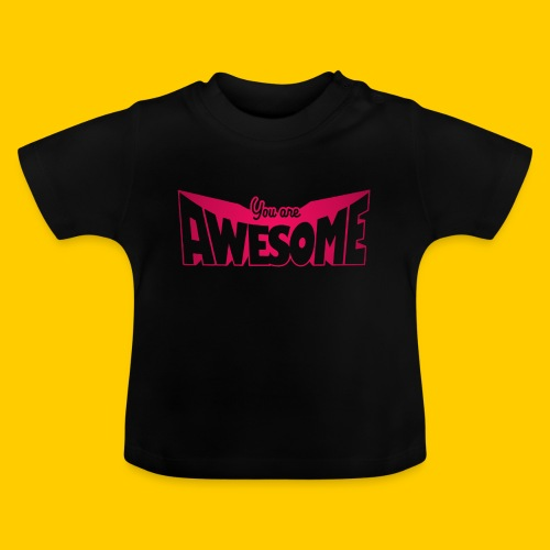 You are awesome - Baby-T-shirt