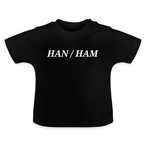 han ham - Baby T-shirt