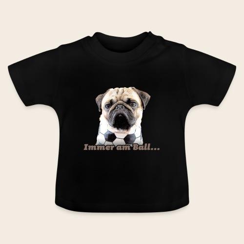 Mops am Ball 2 - Baby T-Shirt