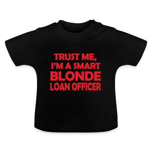 Trust Me I'm A Smart Blonde Loan Officer - Koszulka niemowlęca