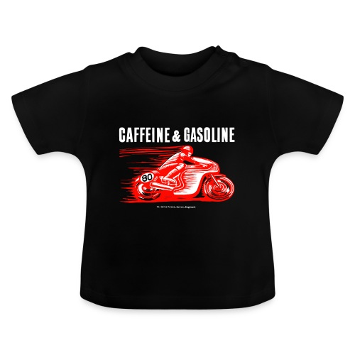 Caffeine & Gasoline white text - Baby T-Shirt