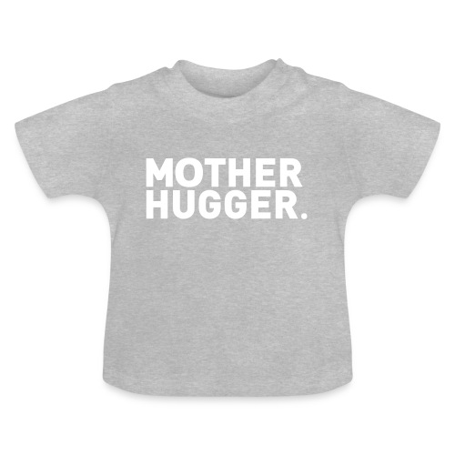 Mother Hugger - Baby T-Shirt