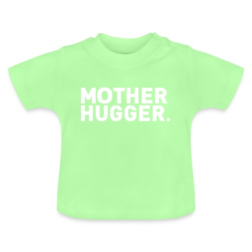 Mother Hugger - Baby T-Shirt