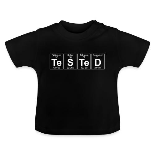 Te-S-Te-D (tested) (small) - Baby T-Shirt